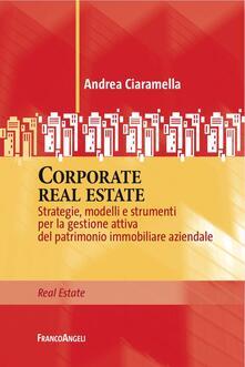 Ascotcamogli.it Corporate real estate. Strategie, modelli e strumenti per la gestione attiva del patrimonio immobiliare aziendale Image