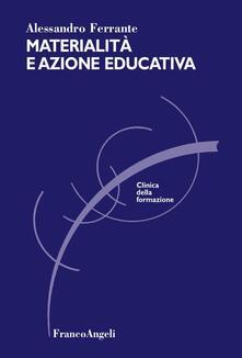 Materialità e azione educativa - Alessandro Ferrante - copertina
