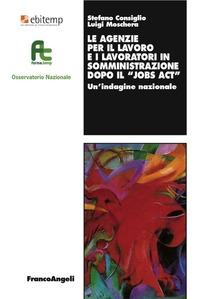 Le Le agenzie per il lavoro e i lavoratori in somministrazione dopo il «Jobs act». Un'indagine nazionale - Consiglio Stefano Moschera Luigi - wuz.it