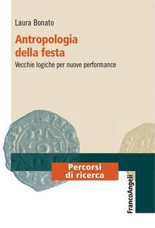 Premioquesti.it Antropologia della festa. Vecchie logiche per nuove performance Image