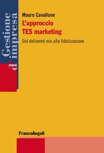 L' approccio TES marketing. Dal delivered mix alla fidelizzazione