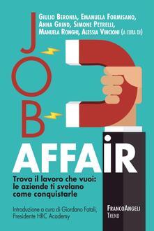 Job affair. Trova il lavoro che vuoi: le aziende ti svelano come conquistarle.pdf