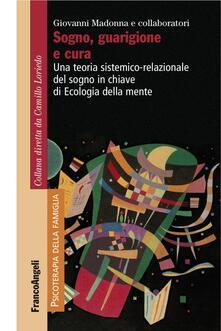 Sogno, guarigione e cura. Una teoria sistemico-relazionale del sogno  in chiave di ecologia della mente.pdf