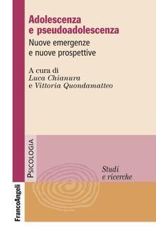 Adolescenza e pseudoadolescenza. Nuove emergenze e nuove prospettive.pdf