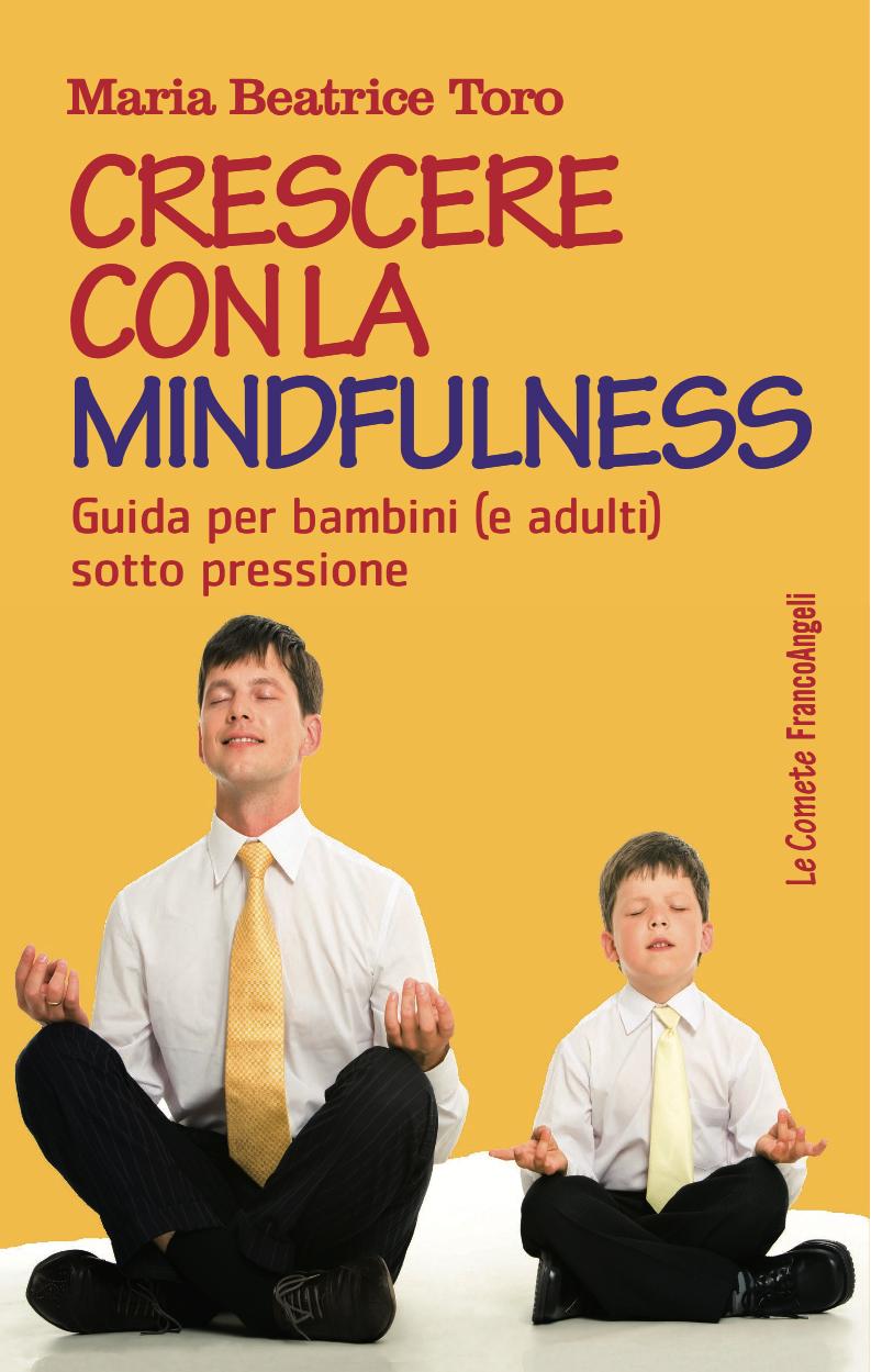 Crescere con la mindfulness. Guida per bambini (e adulti) sotto pressione