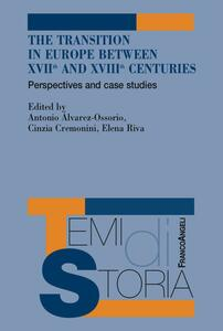 Thetransition in Europe between XVII and XVIII centuries. Perspectives and case studies