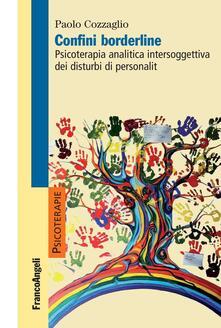 Confini borderline. Psicoterapia analitica intersoggettiva dei disturbi di personalità - Paolo Cozzaglio - ebook