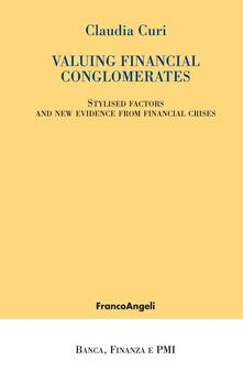 Valuing financial conglomerates. Stylised factors and new evidence from financial crises