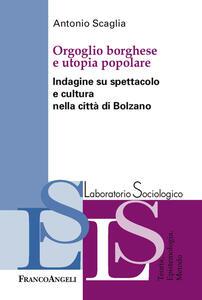 Orgoglio borghese e utopia popolare. Indagine su spettacolo e cultura nella città di Bolzano