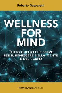 Wellness for Mind. Tutto quello che serve per il benessere della mente e del corpo