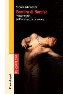 L ombra di Narciso. Psicoterapia dellincapacità di amare.pdf