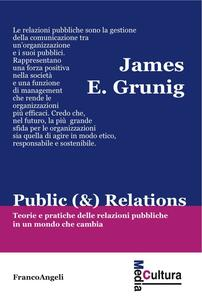 Public (&) Relations. Teorie e pratiche delle relazioni pubbliche in un mondo che cambia
