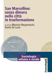 San Marcellino: senza dimora nella città in trasformazione