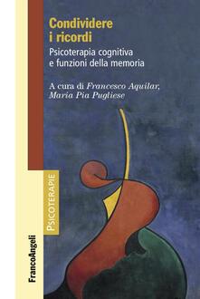 Condividere i ricordi. Psicoterapia cognitiva e funzioni della memoria.pdf