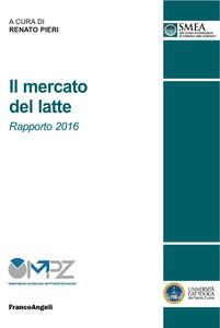 Il mercato del latte. Rapporto 2016