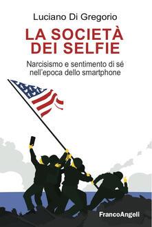 Parcoarenas.it La società dei selfie. Narcisismo e sentimento di sé nell'epoca dello smartphone Image