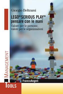 Capturtokyoedition.it Lego® Serious Play® pensare con le mani. Valore per le persone, valore per le organizzazioni Image