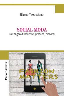 Social moda. Nel segno di influenze, pratiche, discorsi - Bianca Terracciano - copertina
