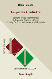 Cocktaillab.it La prima Giulietta. Edizione critica e commentata della novelle Giulietta e Romeo di Luigi Da Porto e di Matteo Maria Bandello Image
