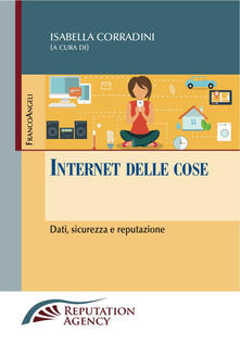 Internet delle cose. Dati, sicurezza e reputazione - Isabella Corradini - copertina