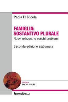 Famiglia: sostantivo plurale. Nuovi orizzonti e vecchi problemi.pdf