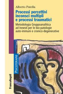 Voluntariadobaleares2014.es Processi percettivi inconsci multipli e processi traumatici. Metodologia gruppoanalitica ad innesti per le bio-patologie auto-immuni e cronico-degenerative Image