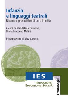 Infanzia e linguaggi teatrali. Ricerca e prospettive di cura in città.pdf