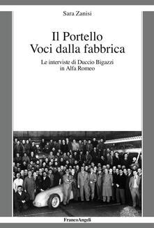 Lpgcsostenible.es Il Portello. Voci dalla fabbrica. Le interviste di Duccio Bigazzi in Alfa Romeo Image