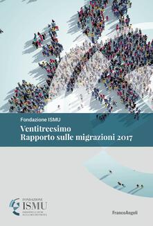 Ventitreesimo rapporto sulle migrazioni 2017.pdf