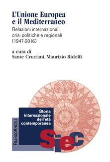 Osteriacasadimare.it L' Unione Europea e il Mediterraneo. Relazioni internazionali, crisi politiche e regionali (1947-2016) Image