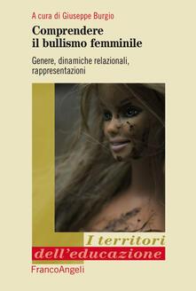 Comprendere il bullismo femminile. Genere, dinamiche relazionali, rappresentazioni.pdf