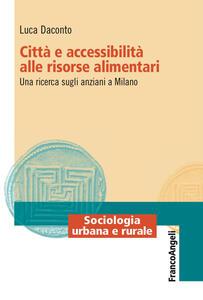 Città e accessibilità alle risorse alimentari. Una ricerca sugli anziani a Milano