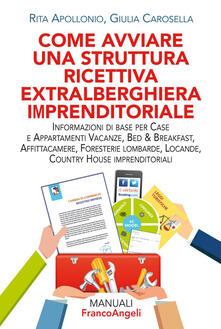 Come avviare una struttura ricettiva extralberghiera imprenditoriale. Informazioni di base per case e appartamenti vacanze, bed & breakfast, affittacamere, foresterie lombarde, locande, country house imprenditoriali.pdf