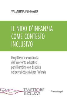 Camfeed.it Il nido d'infanzia come contesto inclusivo. Progettazione e continuità dell'intervento educativo per il bambino con disabilità nei servizi educativi per l'infanzia Image