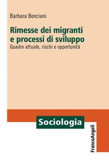 Rimesse dei migranti e processi di sviluppo. Quadro attuale, rischi e opportunità - Barbara Bonciani - copertina