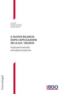 Il nuovo bilancio dopo l'applicazione del D. LGS. 139/2015. Implicazioni teoriche ed evidenze empiriche