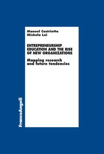 Entrepreneurship education and the rise of new organizations. Mapping research and future tendencies