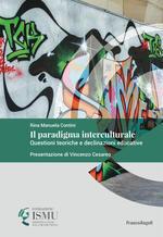 Il paradigma interculturale. Questioni teoriche e declinazioni educative