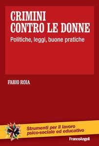Crimini contro le donne. Politiche, leggi, buone pratiche - Fabio Roia - ebook