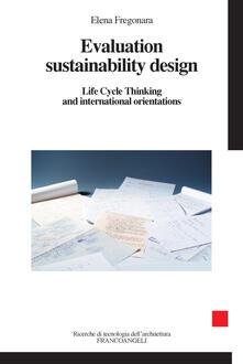 Evaluation sustainability design. Life cycle thinking and international orientations