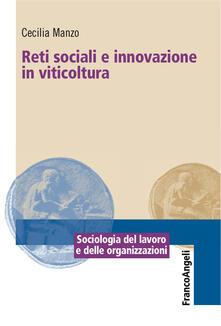 Reti sociali e innovazione in viticoltura - Cecilia Manzo - ebook
