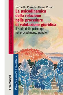 Osteriacasadimare.it La psicodinamica della relazione nelle procedure di valutazione giuridica. Il ruolo dello psicologo nel procedimento penale Image