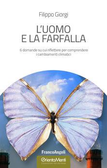 L uomo e la farfalla. 6 domande su cui riflettere per comprendere i cambiamenti climatici.pdf