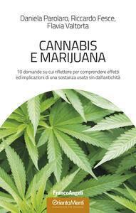 Cannabis e marijuana. 10 domande su cui riflettere per comprendere effetti ed implicazioni di una sostanza usata sin dall'antichità