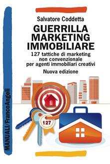 Guerrilla Marketing Immobiliare. 127 tattiche di marketing non convenzionale per agenti immobiliari creativi.pdf