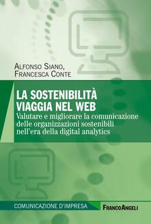 La sostenibilità viaggia nel web. Valutare e migliorare la comunicazione delle organizzazioni sostenibili nellera della digital analytics.pdf