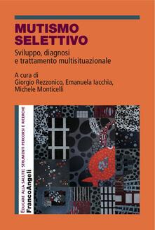 Mutismo selettivo. Sviluppo, diagnosi e trattamento multisituazionale.pdf