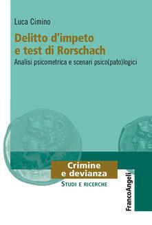 Equilibrifestival.it Delitto d'impeto e test di Rorschach. Analisi psicometrica e scenari psico(pato)logici Image