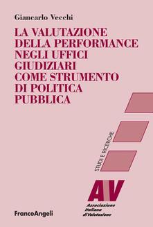 La valutazione della performance negli uffici giudiziari come strumento di politica pubblica.pdf