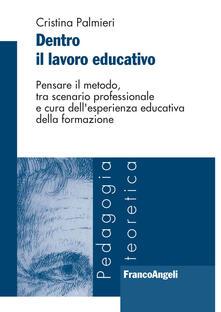 Librisulrazzismo.it Dentro il lavoro educativo. Pensare il metodo, tra scenario professionale e cura dell'esperienza educativa della formazione Image